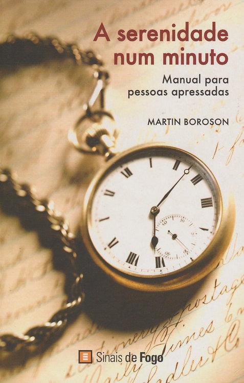 A Serenidade Num Minuto de Martin Boroson