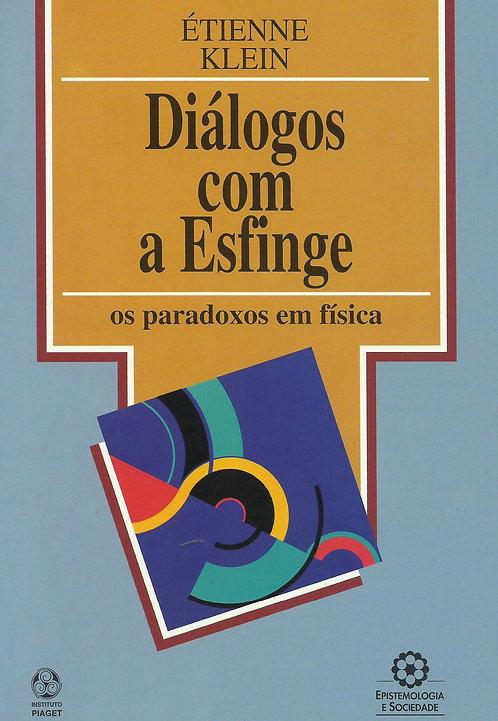 Diálogos com a Esfinge Os paradoxos em física de Étienne Klein