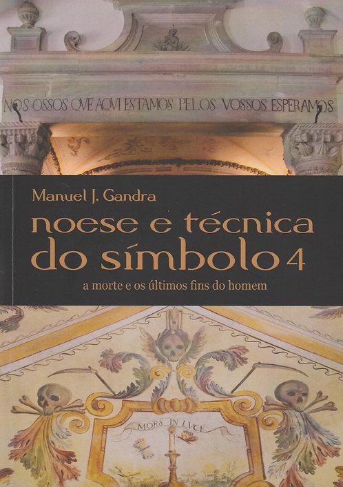 Noese e Técnica do Símbolo 4: A Morte os últimos fins do Homem de Manuel Gandra