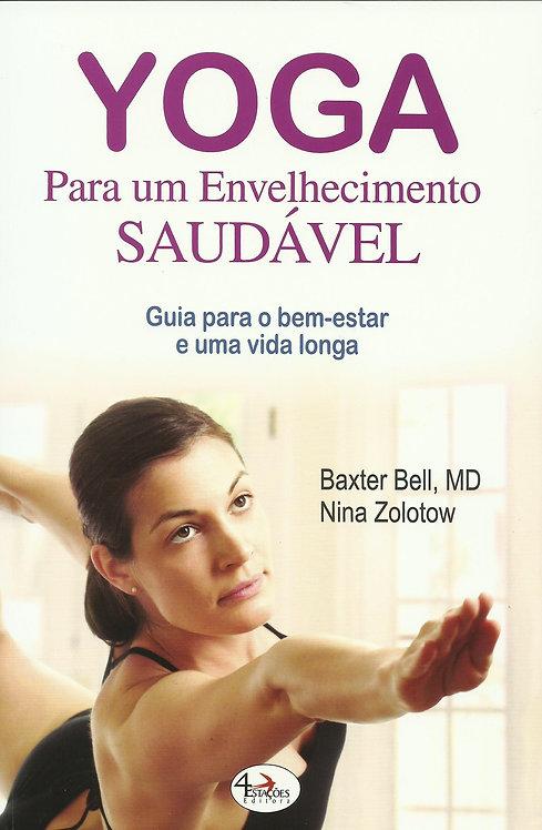 Yoga para um Envelhecimento Saudável de Nina Zolotow e Baxter Bell