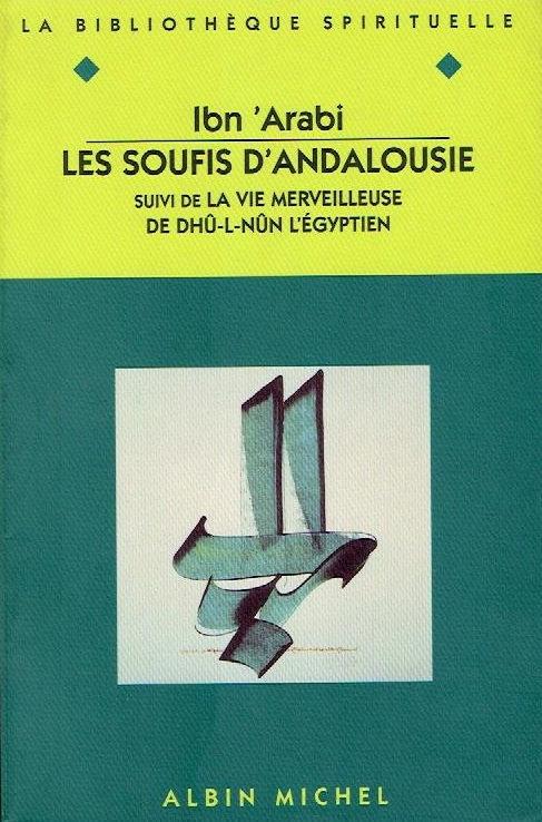 Les Soufis d'Andalousie de Ibn 'Arabi