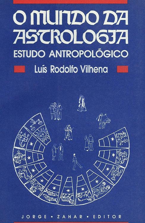 O Mundo da Astrologia de Luis Rudolfo Vilhena