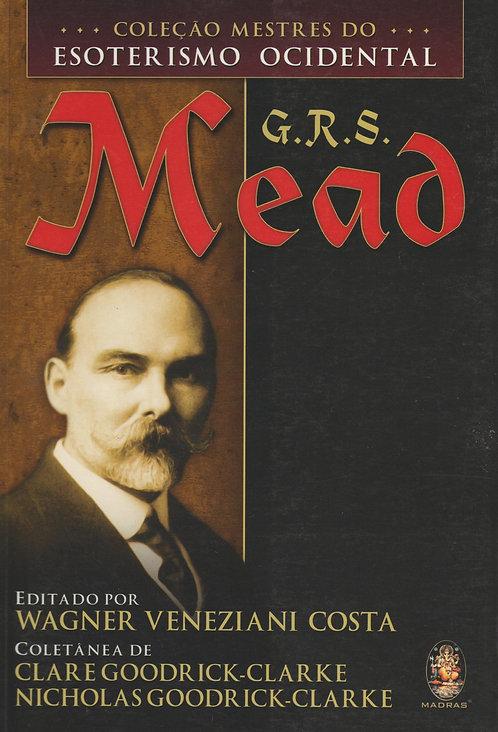 G.R.S. Mead - Coleção Mestres do Esoterismo Ocidental