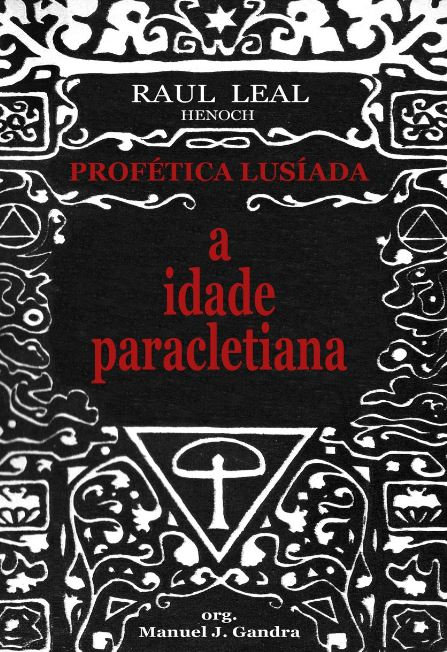 A Idade Paracletiana de Raul Leal (org. Manuel J. Gandra)