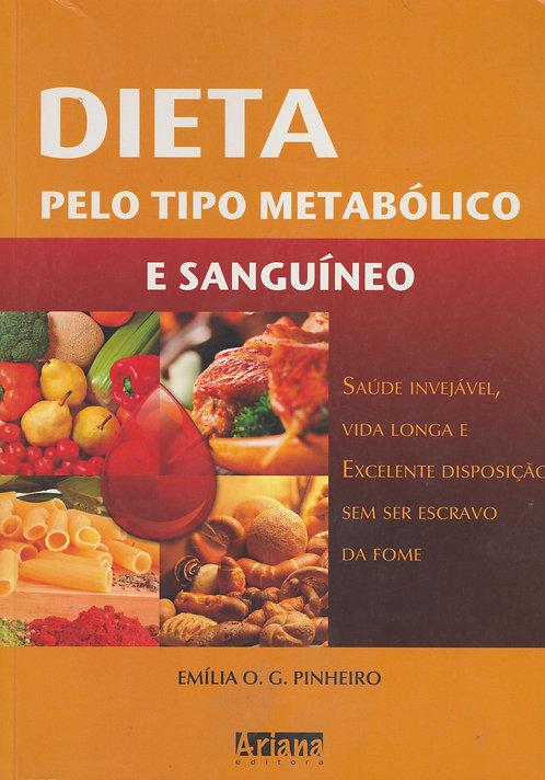 Dieta pelo tipo Sanguíneo e Metabólico de Emília O.G. Pinheiro