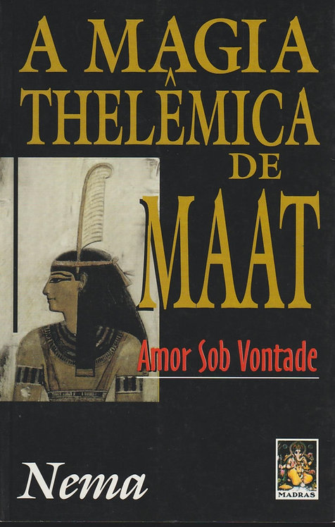 A Magia Thelêmica de Maat de Nema