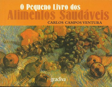O Pequeno Livro dos Alimentos Saudáveis de Carlos Campos Ventura