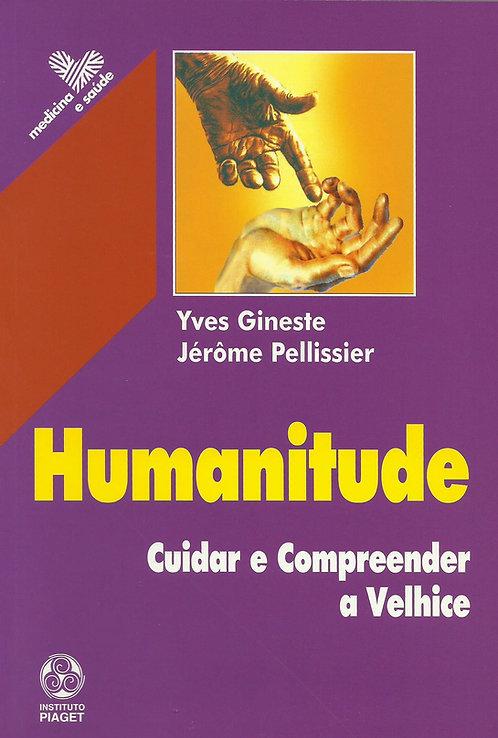 Humanitude Cuidar e compreender a velhice de Yves Gineste