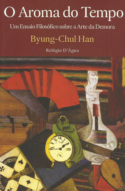O Aroma do Tempo de Byung-Chul Han