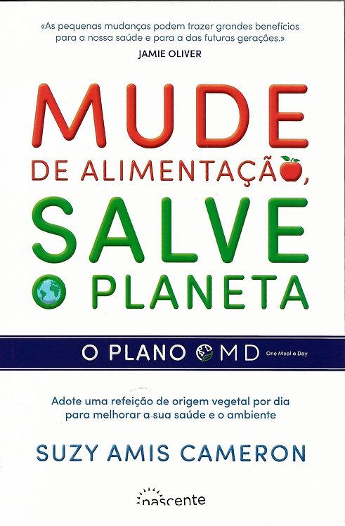 Mude de Alimentação, Salve o Planeta O Plano OMD de Suzy Amis Cameron