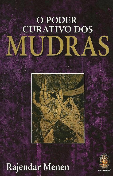 O Poder Curativo das Mudras A ioga das mãos de Rajendar Menen