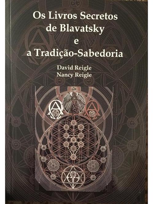 Os Livros Secretos de Blavatsky e a Tradição-Sabedoria de David Reigle