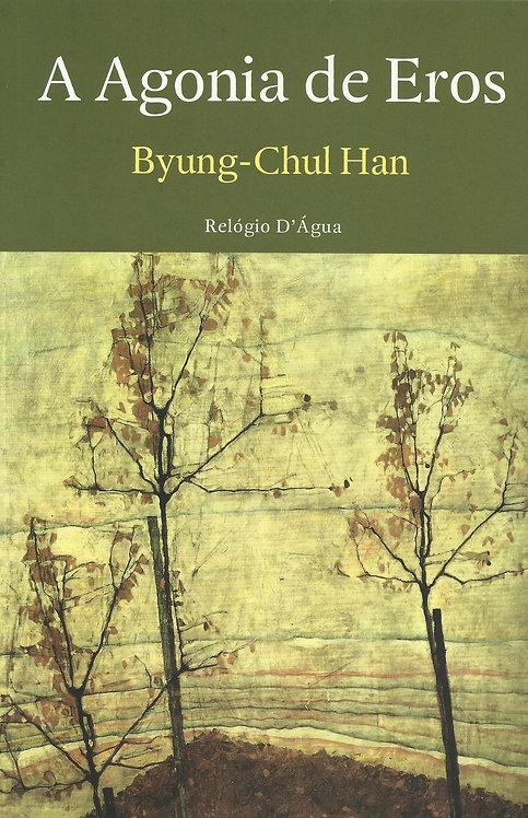A Agonia de Eros de Byung-Chul Han