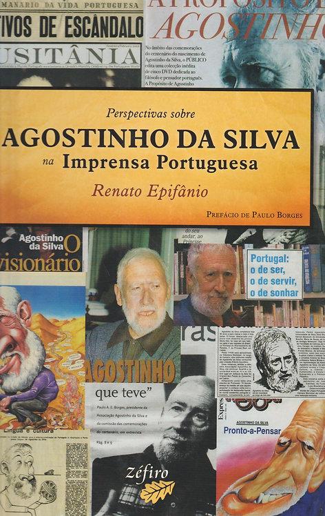 Perspectivas sobre Agostinho da Silva na Imprensa Portuguesa de Renato Epifânio