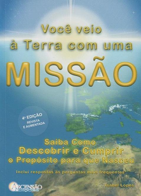 Você Veio à Terra com uma Missão de Isabel Lopes