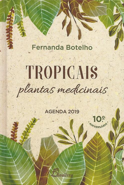 Plantas Medicinais Tropicais Agenda 2019 de Fernanda Botelho