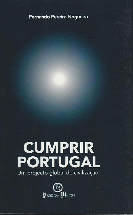 Cumprir Portugal - Um projecto global de civilização de Fernando P. Nogueira