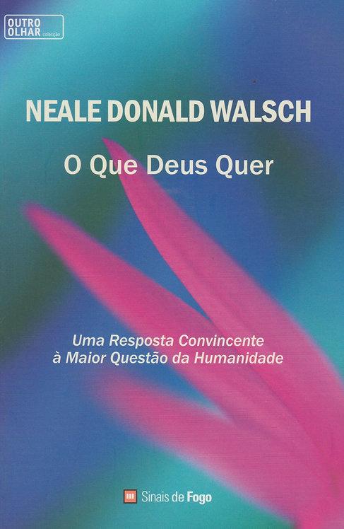 O Que Deus Quer de Neale Donald Walsch