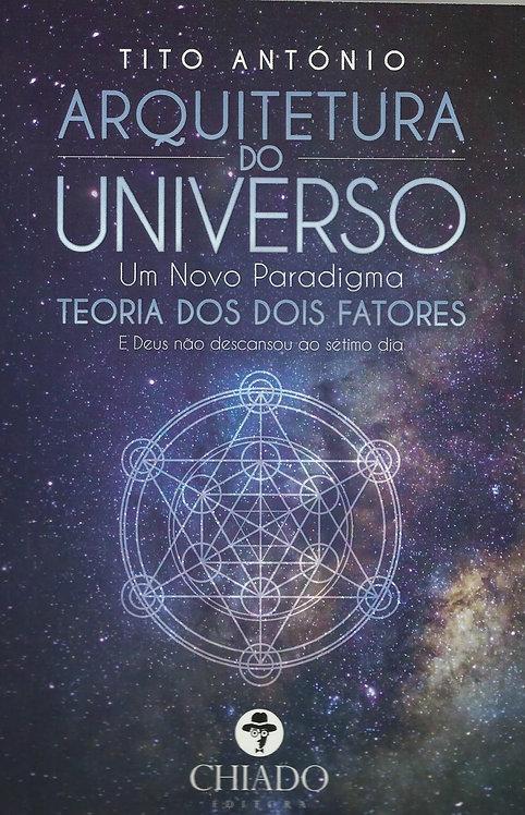 Arquitetura do Universo Um Novo Paradigma de Tito António