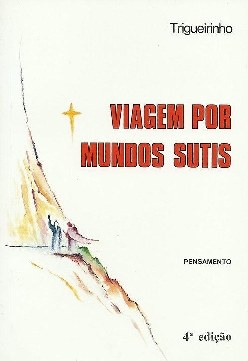 Viagem por Mundos Sutis de José Trigueirinho Netto