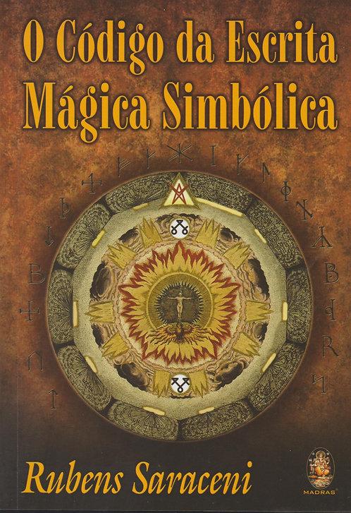 O Código Da Escrita Mágica Simbólica de Rubens Saraceni