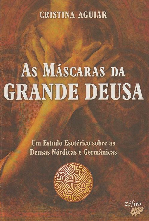 As Máscaras da Grande Deusa de Cristina Aguiar