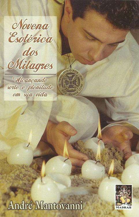 Novena Esotérica dos Milagres Alcançando sorte e plenitude em sua vida de André