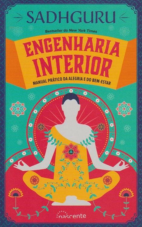 Engenharia Interior Manual Prático da Alegria e do Bem-Estar de Sadhguru