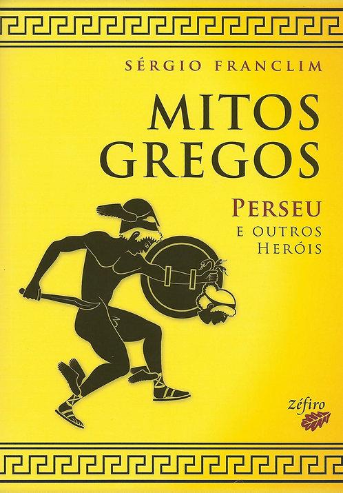 Mitos Gregos Perseu e Outros Heróis de Sérgio Franclim