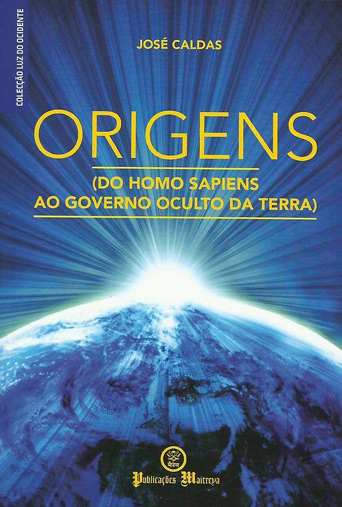 Origens Do Homo Sapiens ao governo oculto da Terra de José Caldas