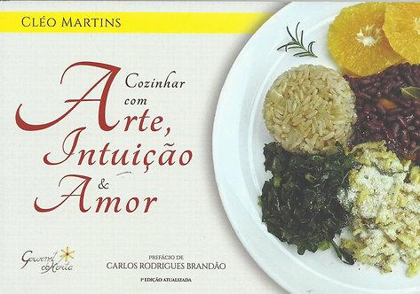 Cozinhar com Arte, Intuição & Amor de Cléo Martins