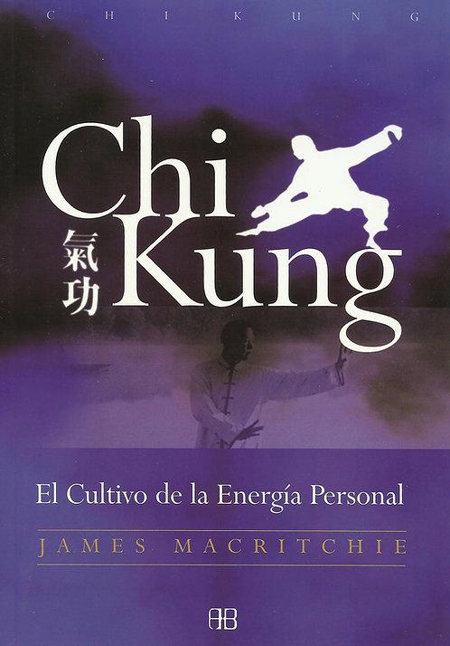 Chi Kung: El Cultivo de la Energía Personal de James MacRitchie