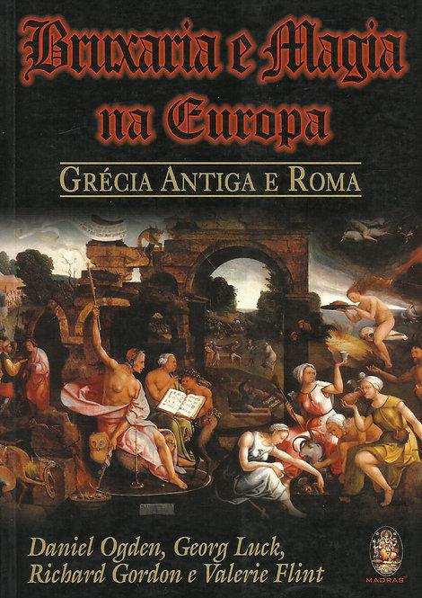 Bruxaria e Magia na Europa Grécia antiga e Roma de Vários Autores