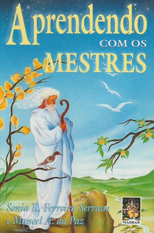 Aprendendo com os Mestres de Sonia R. Ferreira Serrano e Manoel Antonio da Paz
