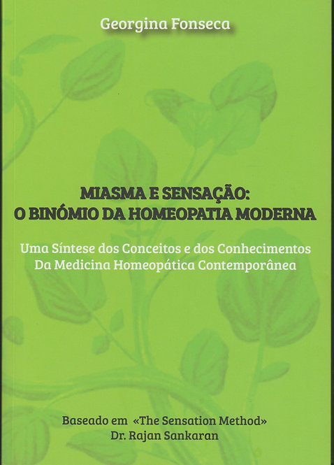 Miasma e Sensação O Binómio da Homeopatia Moderna de Georgina Fonseca
