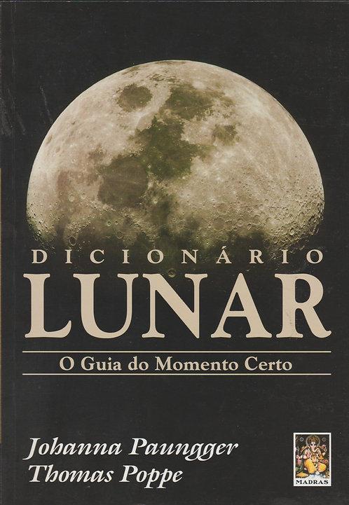 Dicionário Lunar O Guia do Momento Certo de Thomas Poppe e Johanna Paungger