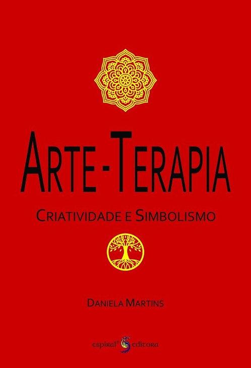 Arte-Terapia, Criatividade e Simbolismo de Daniela Martins