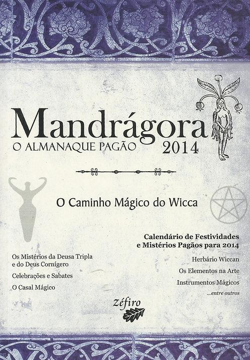 Mandrágora - O Almanaque Pagão 2014 O caminho mágico do Wicca