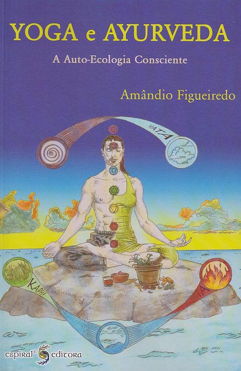 Yoga e Ayurveda, a Auto-Ecologia Consciente de Amândio Figueiredo
