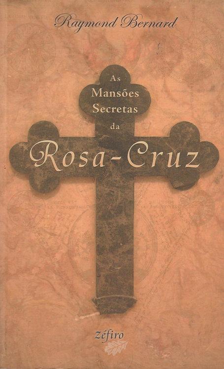 As Mansões Secretas da Rosa-Cruz de Raymond Bernard