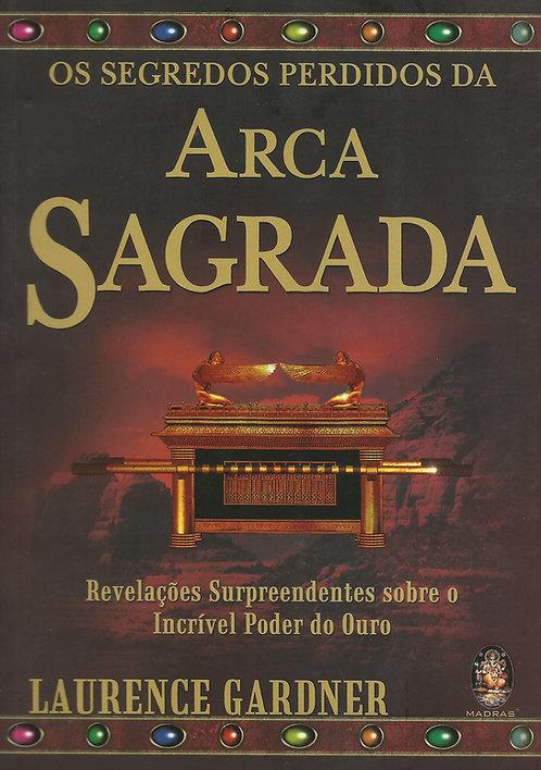 Os Segredos Perdidos da Arca Sagrada de Laurence Gardner
