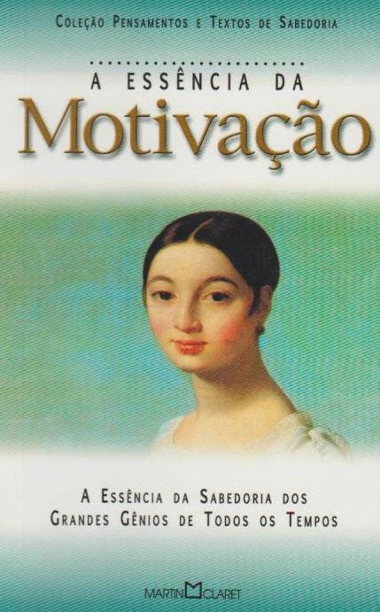 Essência Da Motivação de Martin Claret
