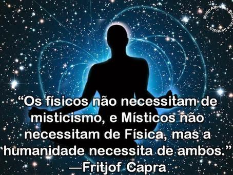 Existência e Não-existência uma questão de Físicos, de Místicos e de todos nós.
