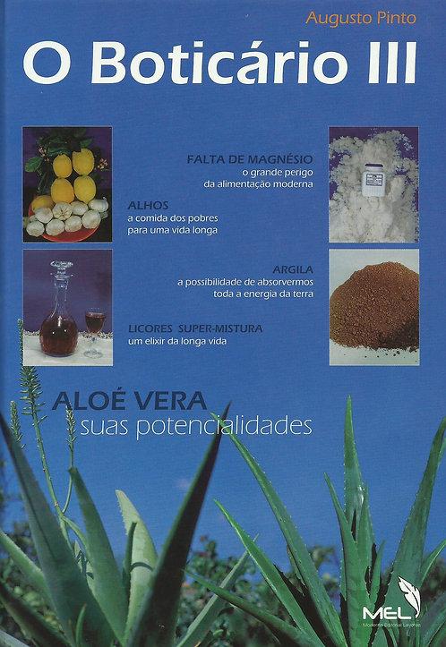 O Boticário III Aloé Vera - Suas Potencialidades de Augusto Pinto