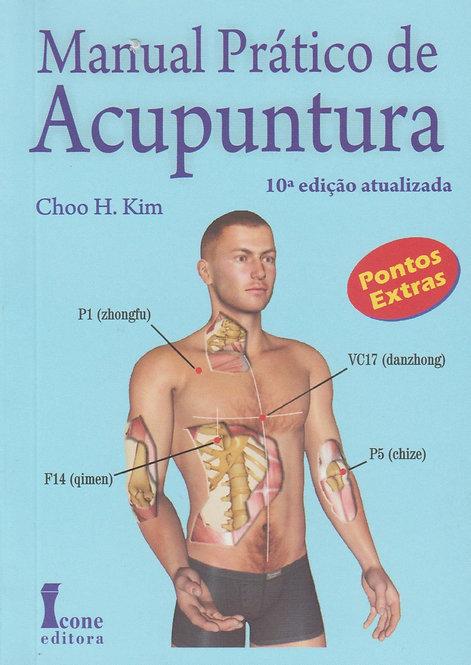 Manual Prático de Acupuntura (8ª Edição) de Choo H. Kim