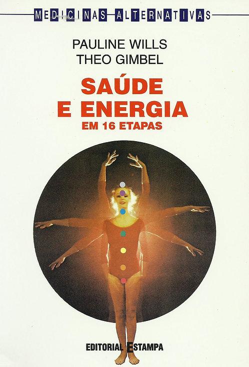Saúde e Energia em 16 Etapas de Theo Gimbel e Pauline Wills