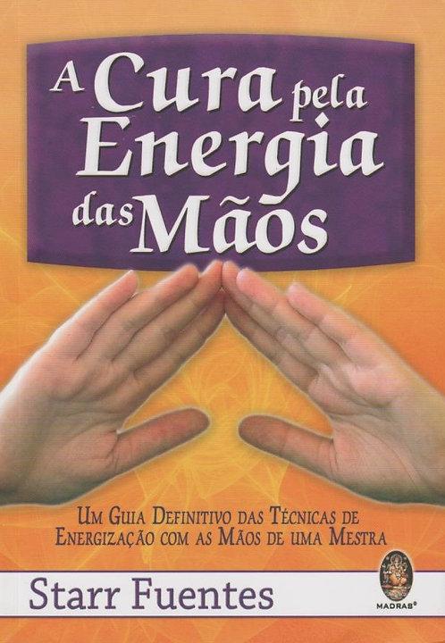 A Cura pela Energia das Mãos de Starr Fuentes
