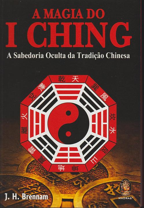 A Magia do I Ching  de J. H. Brennan