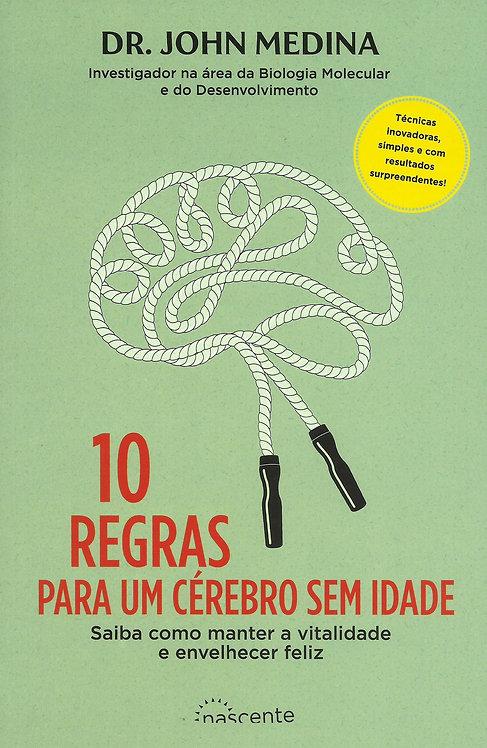 10 Regras para um Cérebro sem Idade de John Medina