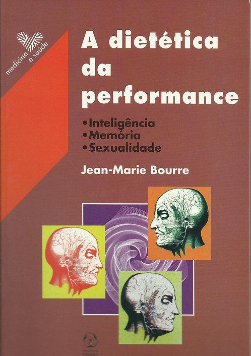 A Dietética da Performance Inteligência, memória, sexualidade de Jean Bourre
